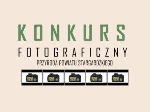 """KONKURS FOTOGRAFICZNY """"PRZYRODA POWIATU STARGARDZKIEGO"""""""